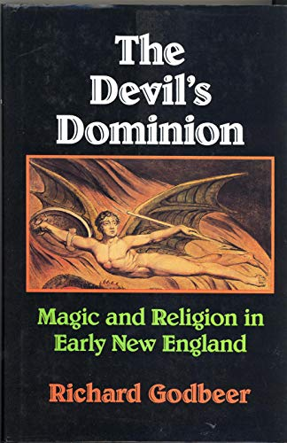 9780521403290: The Devil's Dominion: Magic and Religion in Early New England