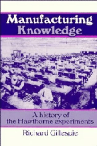 9780521403580: Manufacturing Knowledge: A History of the Hawthorne Experiments (Studies in Economic History and Policy: USA in the Twentieth Century)