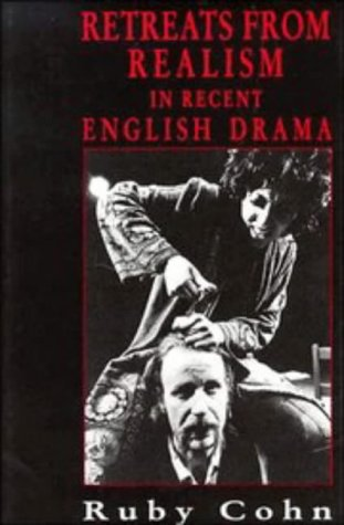 9780521403634: Retreats from Realism in Recent English Drama