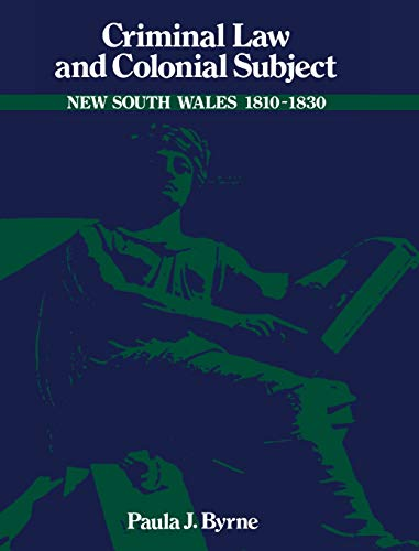 Criminal Law and Colonial Subject (Studies in Australian History)