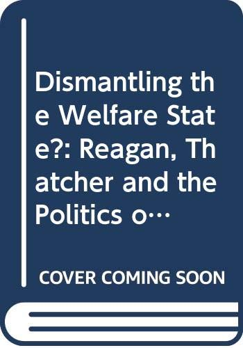 9780521403825: Dismantling the Welfare State?: Reagan, Thatcher and the Politics of Retrenchment (Cambridge Studies in Comparative Politics)