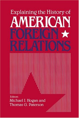 9780521403832: Explaining the History of American Foreign Relations
