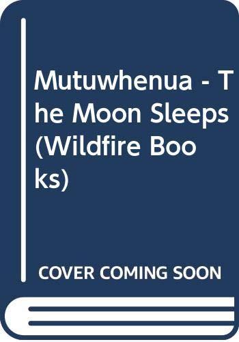 9780521403986: Mutuwhenua - The Moon Sleeps (Wildfire Books)