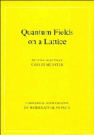 9780521404327: Quantum Fields on a Lattice (Cambridge Monographs on Mathematical Physics)
