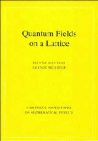 9780521404327: Quantum Fields on a Lattice (Cambridge Monographs on Mathematical Physics)