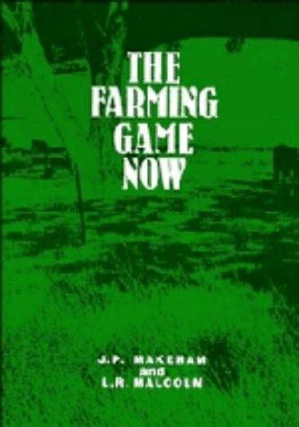 The Farming Game Now: Makeham, J.P.;Malcolm, L.R.