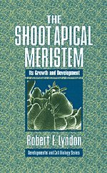 The Shoot Apical Meristem: Its Growth and Development (Developmental and Cell Biology Series): ...