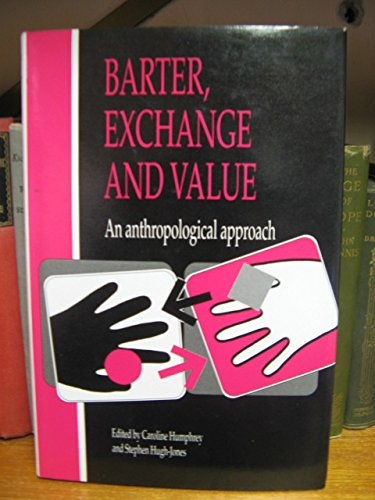 9780521404938: Barter, Exchange and Value: An Anthropological Approach