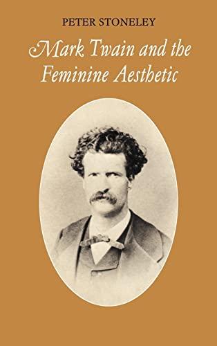 Mark Twain and the Feminine Aesthetic (Cambridge: Stoneley, Peter
