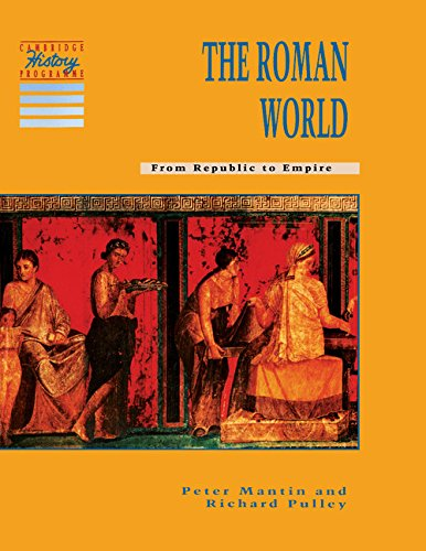 9780521406086: The Roman World: From Republic to Empire (Cambridge History Programme Key Stage 3)