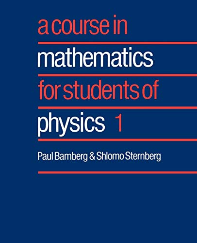 9780521406499: A Course in Mathematics for Students of Physics: Volume 1 Paperback: v. 1