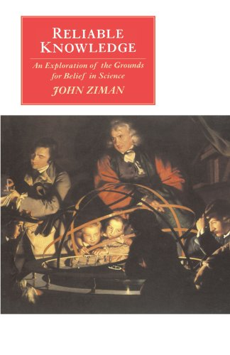 Reliable Knowledge: An Exploration of the Grounds: John M. Ziman