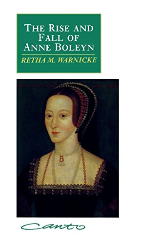 9780521406772: The Rise and Fall of Anne Boleyn: Family Politics at the Court of Henry VIII (Canto)