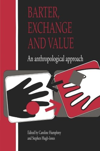 9780521406826: Barter, Exchange and Value: An Anthropological Approach