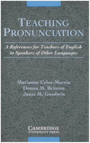 Teaching Pronunciation Audio Cassette: A Reference for Teachers of English to Speakers of Other Languages (0521406951) by Marianne Celce-Murcia; Donna M. Brinton; Janet M. Goodwin