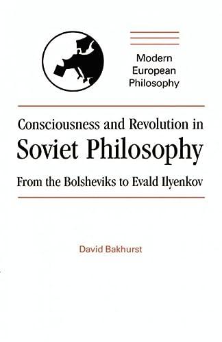 9780521407106: Consciousness and Revol Soviet Phil: From the Bolsheviks to Evald Ilyenkov (Modern European Philosophy)