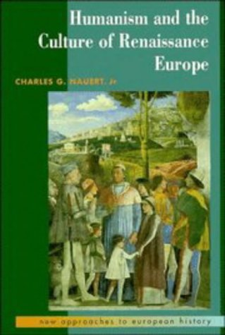 HUMANISM AND THE CULTURE OF RENAISSANCE EUROPE.
