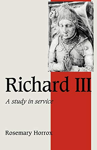 9780521407267: Richard III: A Study of Service (Cambridge Studies in Medieval Life and Thought: Fourth Series)