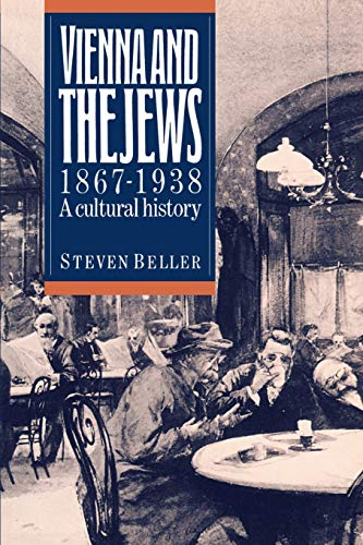 9780521407274: Vienna and the Jews, 1867-1938: A Cultural History