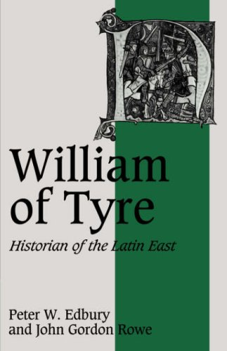 9780521407281: William of Tyre: Historian of the Latin East (Cambridge Studies in Medieval Life and Thought: Fourth Series)