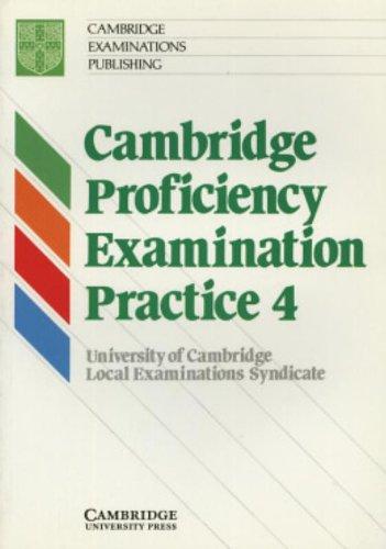 Cambridge Proficiency Examination Practice 4 Student's book (9780521407304) by University Of Cambridge Local Examinations Syndicate