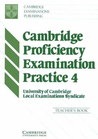 9780521407311: Cambridge Proficiency Examination Practice 4 Teacher's book
