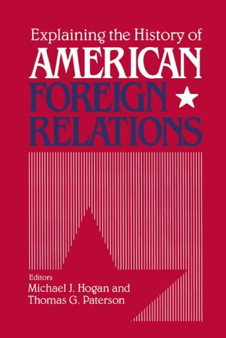 9780521407366: Explaining the History of American Foreign Relations
