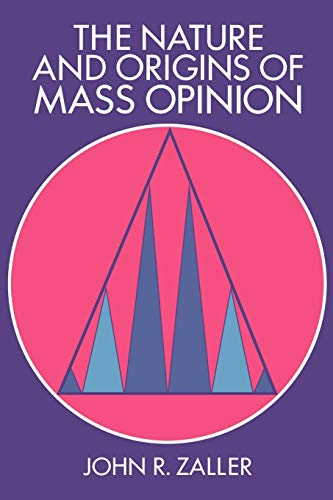 9780521407861: The Nature and Origins of Mass Opinion (Cambridge Studies in Public Opinion and Political Psychology)