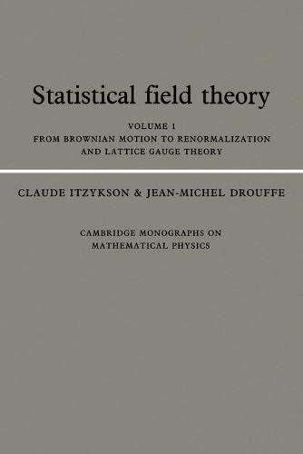9780521408059: Statistical Field Theory: Volume 1, From Brownian Motion to Renormalization and Lattice Gauge Theory Paperback: From Brownian Motion to ... Monographs on Mathematical Physics)