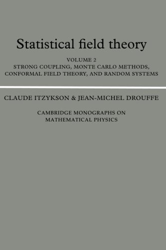 9780521408066: Statistical Field Theory: Volume 2, Strong Coupling, Monte Carlo Methods, Conformal Field Theory and Random Systems (Cambridge Monographs on Mathematical Physics)