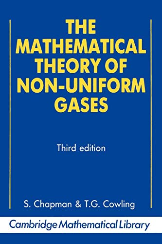 9780521408448: The Mathematical Theory of Non-uniform Gases Paperback: An Account of the Kinetic Theory of Viscosity, Thermal Conduction and Diffusion in Gases (Cambridge Mathematical Library)