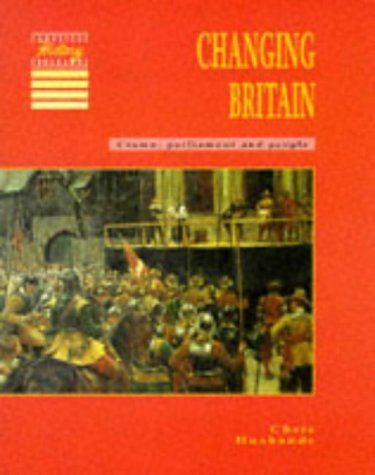 9780521409131: Changing Britain: Crown, Parliament and People (Cambridge History Programme Key Stage 3)