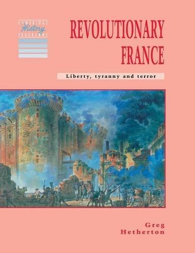 9780521409148: Revolutionary France: Liberty, Tyranny and Terror (Cambridge History Programme Key Stage 3)