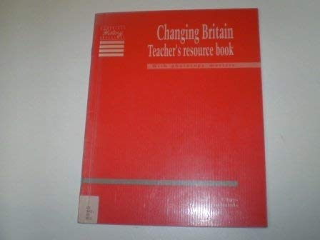 9780521409209: Changing Britain Teacher's resource book: Crown, Parliament and People (Cambridge History Programme Key Stage 3)