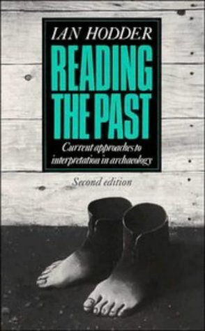 Reading the Past: Current Approaches to Interpretation in Archaeology (0521409578) by Hodder, Ian
