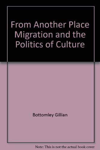 From Another Place: Migration and the Politics of Culture