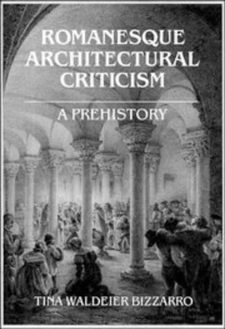 9780521410175: Romanesque Architectural Criticism