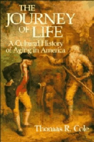 9780521410205: The Journey of Life: A Cultural History of Aging in America