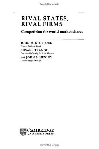 9780521410229: Rival States, Rival Firms: Competition for World Market Shares (Cambridge Studies in International Relations)