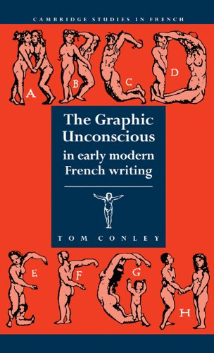 9780521410311: The Graphic Unconscious in Early Modern French Writing (Cambridge Studies in French)