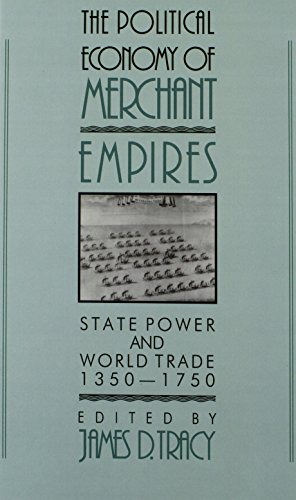 9780521410465: The Political Economy of Merchant Empires: State Power and World Trade, 1350-1750 (Studies in Comparative Early Modern History)