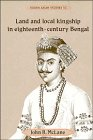 9780521410748: Land and Local Kingship in Eighteenth-Century Bengal (Cambridge South Asian Studies)
