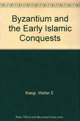 9780521411721: Byzantium and the Early Islamic Conquests
