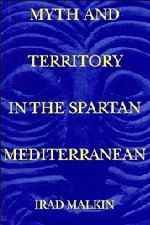 9780521411837: Myth and Territory in the Spartan Mediterranean