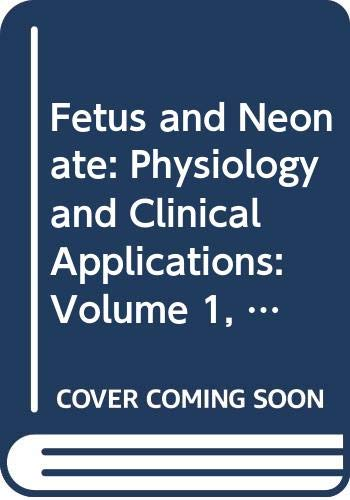 9780521411875: Fetus and Neonate: Physiology and Clinical Applications: Volume 1, The Circulation