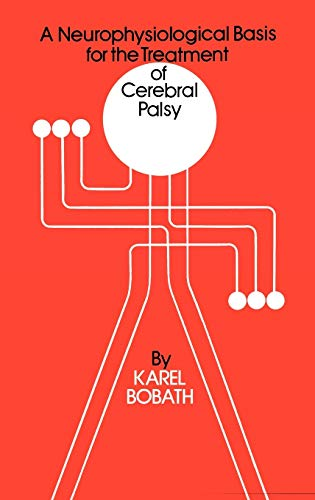 9780521412025: A Neurophysiological Basis for the Treatment of Cerebral Palsy (Clinics in Developmental Medicine (Mac Keith Press))