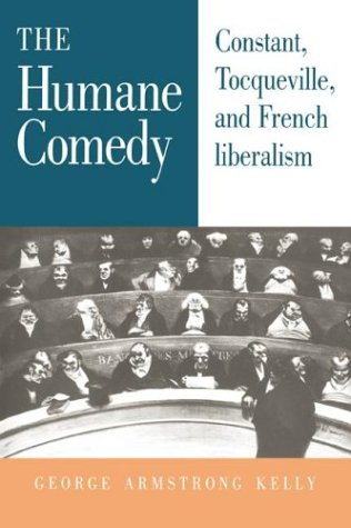 9780521412278: The Humane Comedy: Constant, Tocqueville, and French Liberalism