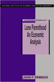 Lone Parenthood : An Economic Analysis: Ermisch, John F.