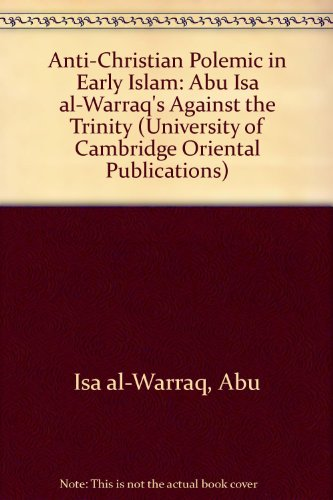 9780521412445: Anti-Christian Polemic in Early Islam: Abu Isa al-Warraq's Against the Trinity (University of Cambridge Oriental Publications)