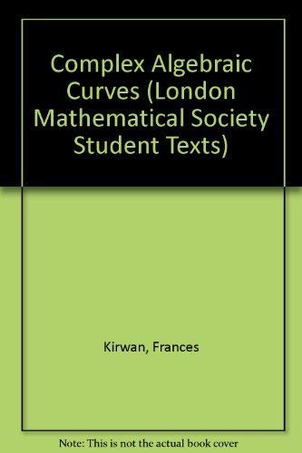 9780521412513: Complex Algebraic Curves (London Mathematical Society Student Texts)